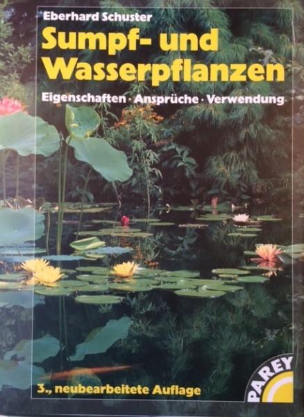 AKTION: Buch Sumpf- und Wasserpflanzen, 3 Auflage aus dem Jahr 2000, Eberhard Schuster, PAREY-Verlag